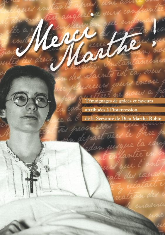 """LIvre """"Merci Marthe"""", témoignages de grâces et faveurs attribuées à l'intercession de Marthe Robin"""
