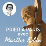 Prier Marthe Robin à Paris